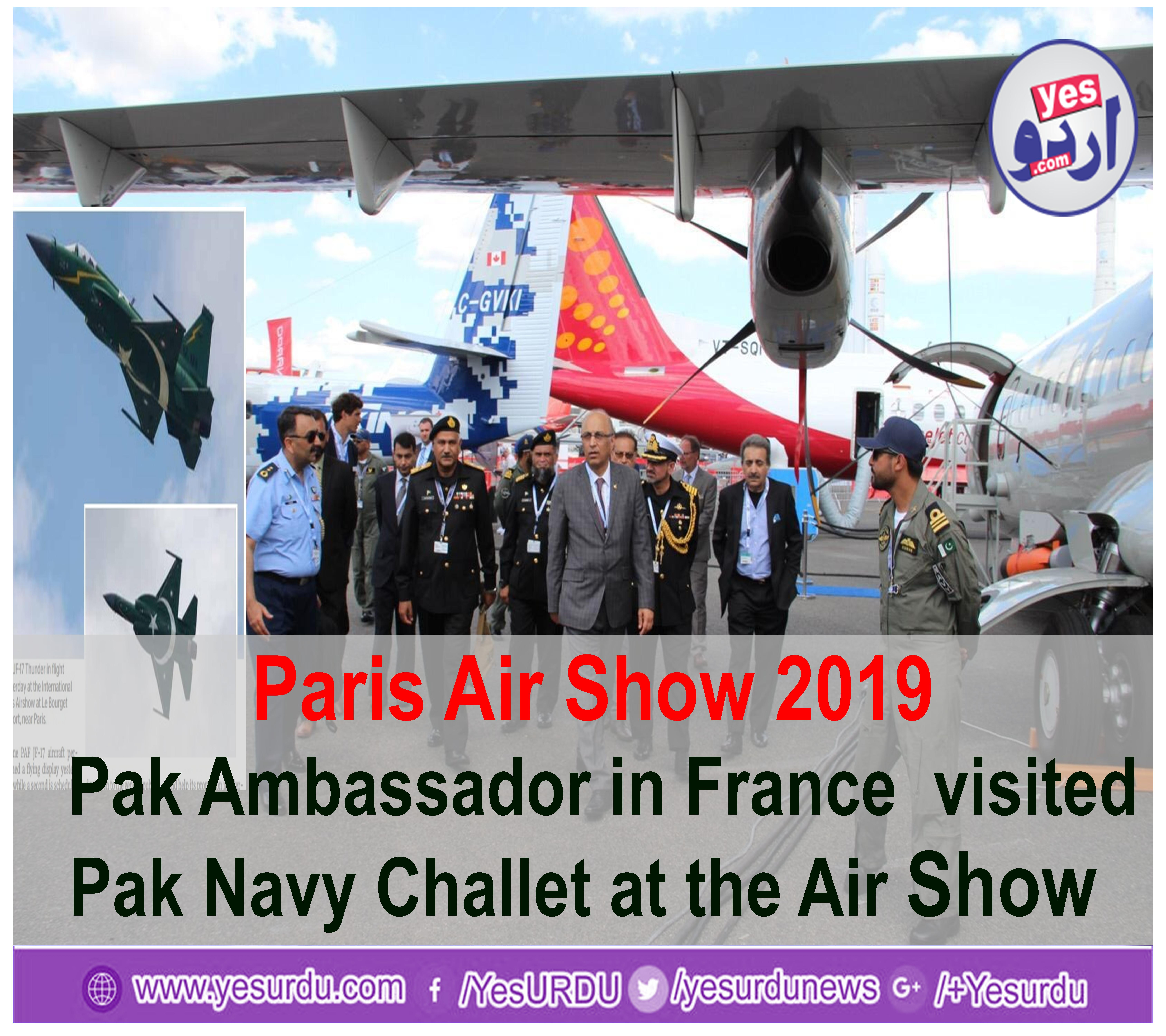 Paris,Air,Show,2019,,Pak,Ambassador,in,France,Moeen,ul,Haq,visited,Pak,Navy,Challet,at,the,Air,Show.,The,Ambassador,welcomed,the,active,participation,of,Pak,Air,Force,and,,Navy,at,the, Airshow.